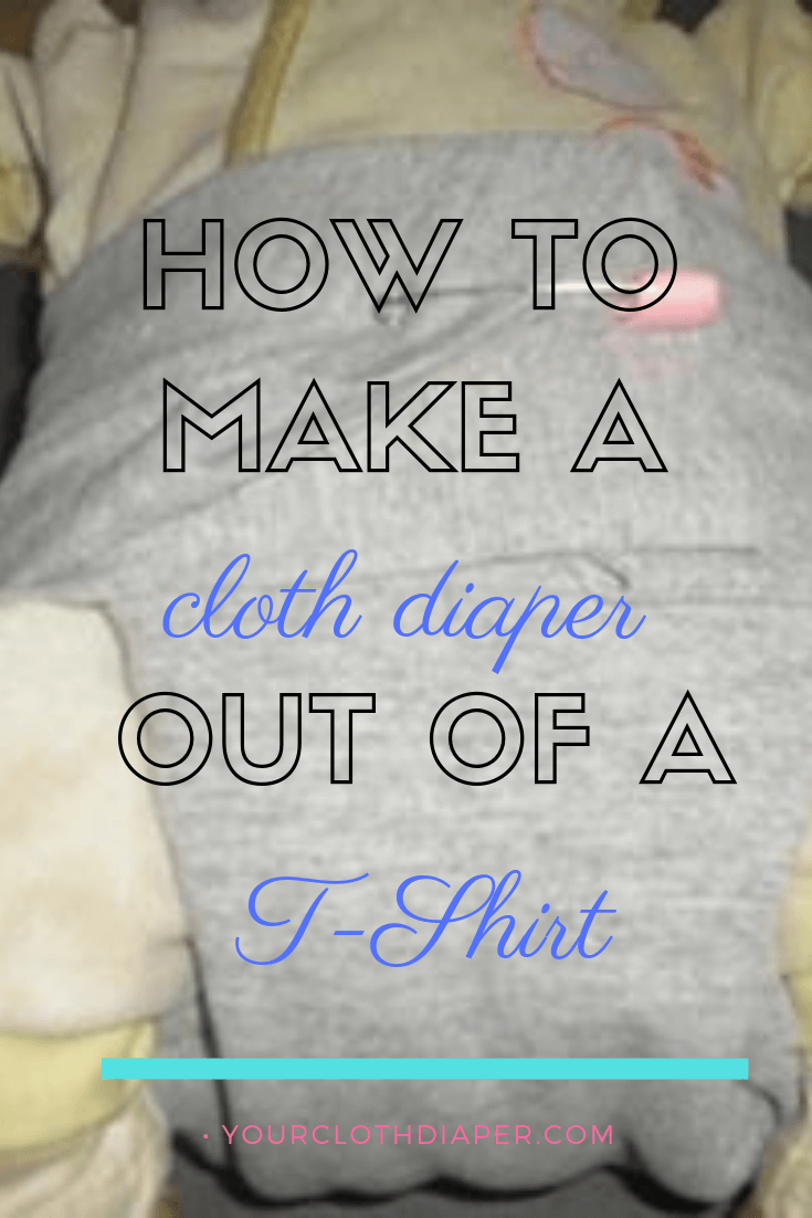 How To Make A Cloth Diaper Out Of Tshirt No Sew 2