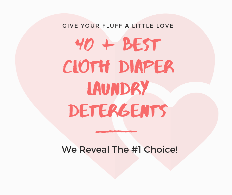 Best Cloth Diaper Laundry Detergent Give Your Fluff Love