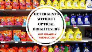 Laundry Detergents Without Optical Brighteners – Our Insanely Helpful List