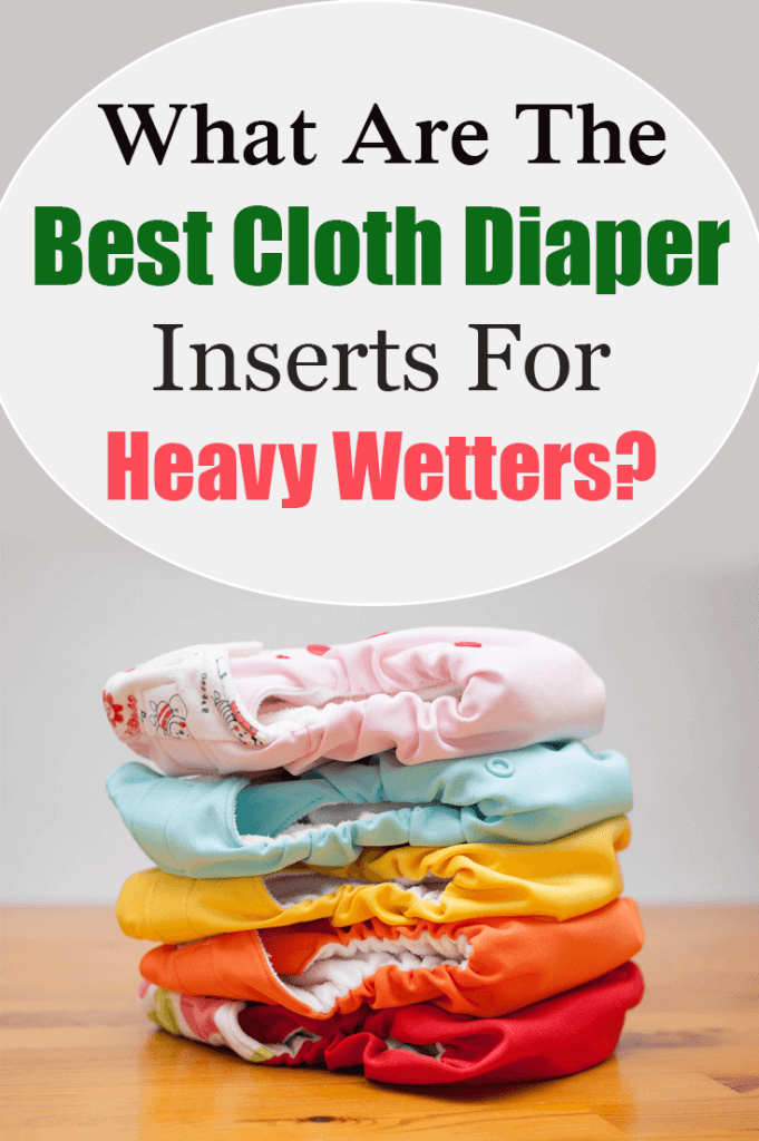 What Are The Best Cloth Diaper Inserts For Heavy Wetters 681x1024
