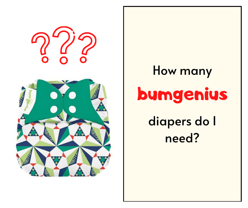 How Many Bumgenius Diapers Do I Need?