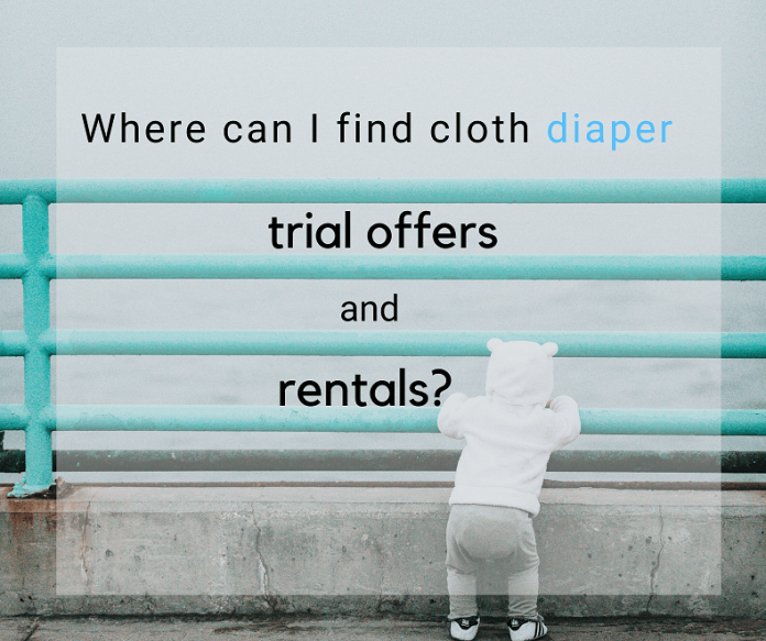 Where Find Cloth Diaper Trials Rentals
