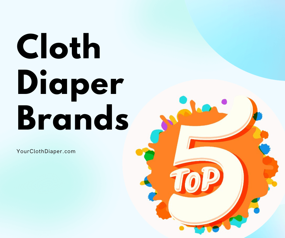 Top 5 Best Cloth Diaper Brands of 2020!