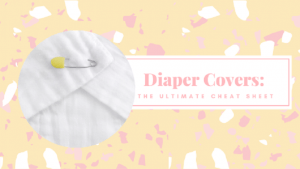 Cloth Diaper Covers: Easy To Understand Complete Guide