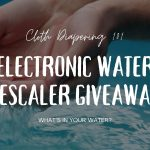 Cloth Diapering 101: What's in Your Water? Electronic Water Descaler Giveaway!!